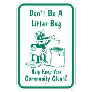Customize Your Own Aluminum Metal Signs - Don't Be a Litter Bug Template - Custom Graphix